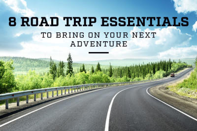 8 Road Trip Essentials to Bring on Your Next Adventure