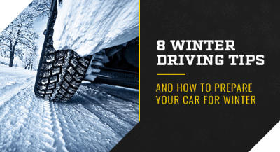 8 Winter Driving Tips and How to Prepare Your Car for Winter